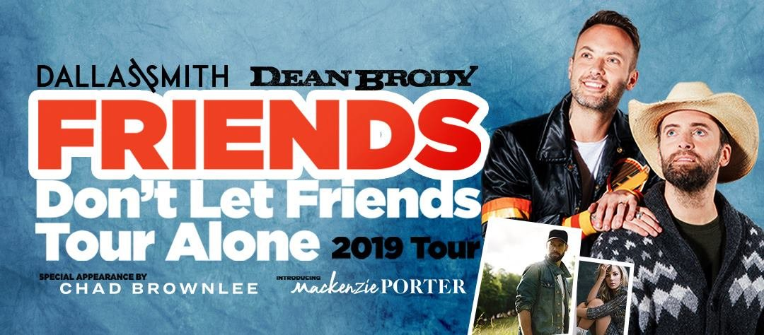 Dean Brody and Dallas Smith - Friends Don't Let Friends Tour